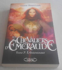 ANNE ROBILLARD / LES CHEVALIERS D'EMERAUDE .Tome 7 :L'ENLEVEMENT ..EO