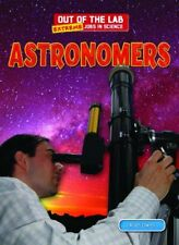 Astronomers (Out of the Lab: Extreme Jobs in Science)