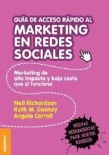Guía de Acceso Rápido Al Marketing en Redes Sociales by Neil Richardson,...