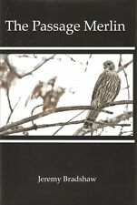 BRADSHAW JEREMY FALCONRY BOOK THE PASSAGE MERLIN hardback SIGNED new