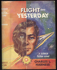 Fiction: FLIGHT INTO YESTERDAY by Charles L Harness. 1953. 1st Edition