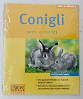 CONIGLI SANI E FELICI I NOSTRI AMICI ANIMALI Libro Monica Wegler sped. veloce