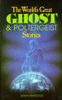 (Good)-The World's Great Ghost and Poltergeist Stories (Paperback)-Hapgood, Sara
