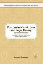 Custom in Islamic Law and Legal Theory : The Development of the Concepts of ?...