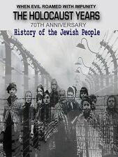 The Holocaust Years 1939-1945 70th Anniversary History of the Jewish People