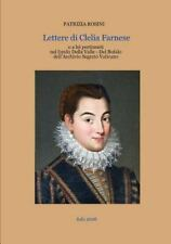 Lettere Di Clelia Farnese o a Lei Inerenti Nel Fondo Della Valle - Del Bufalo...