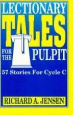 Lectionary Tales for the Pulpit: 57 Stories for Cycle C, Richard A. Jensen, Good