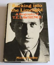 Backing into the Limelight A Biography of T.E. Lawrence-Michael Yardley HB 1985
