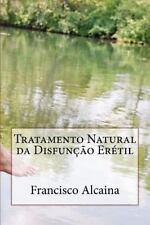 Tratamento Natural Da Disfunção Erétil : Inclui Tratamento Inicial de 5 Dias...