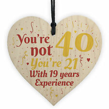 40th Birthday Gift Funny Wood Heart Sign Gift For Friend Brother Sister Dad Mum