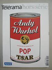 WARHOL Andy TÉLÉRAMA Hors-Série POP ART Barney Tom Sachs Lagerfeld Koons Bez