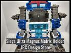 Matrix Holder for Siege Ultra Magnus Transformers JRC DESIGN