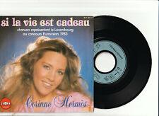 ♫ Corinne Hermès  ♫ Si la vie est cadeau ( Eurovision 83) ♫  45 tr 1983 Saban