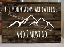 Vintage Wooden Sign The Mountains are Calling and I Must Go Rustic Country