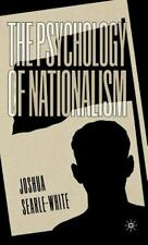 The Psychology of Nationalism by Josha Searle-White, Joshua Searle-White and...