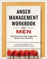 Anger Management Workbook for Men: Take Control of Your Anger and Master Your Em