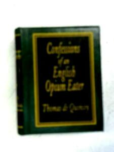 Confessions of an English Opium Eater (Thomas De Quincey - 2003) (ID:34249)