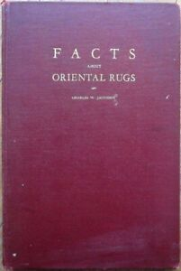 Facts About Oriental Rugs by Charles W. Jacobsen, 1931 Book- Illustrated, 1st Ed