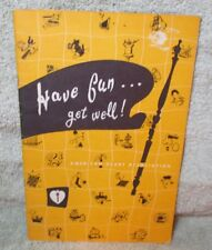 HAVE FUN...GET WELL by Maryelle Dodds, OTR