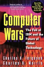 Computer Wars:: The Fall of IBM and the Future of