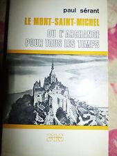 Le Mont-Saint-Michel ou l'archange pour tous les temps Paul Sérant 1974