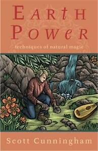 Earth Power: Techniques of Natural Magic, by Scott Cunningham!