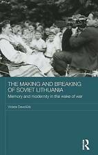USED (LN) The Making and Breaking of Soviet Lithuania: Memory and Modernity in t