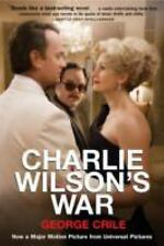 Charlie Wilson's War: The Extraordinary Story of How the Wildest Man in Congre..