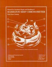 MANUAL FOR OVERHAUL, REPAIR & HANDLING OF HAMILTON SHIP CHRONOMETER #21, Reprint