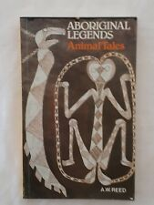 Aboriginal Legends - Animal Tales by A. W. Reed - Paperback 1978 1st
