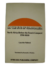 On the Eve of Colonialism: North Africa Before the French Conquest - (19)(6) New