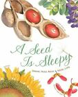 A Seed Is Sleepy: [Nature Books for Kids, Environmental Science for Kids] Aston,