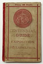 CENTENNIAL GUIDE OF THE EXPOSITION AND PHILADELPHIA. 1876. With map.