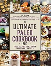 The Ultimate Paleo Cookbook: 900 Grain- and Gluten-Free Recipes to Meet  .. NEW