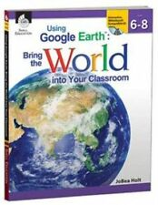 Using Google Earth: Bring the World Into Your Classroom Levels 6-8 Paperback  AP