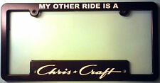 CHRIS CRAFT LICENSE FRAME - MY OTHER RIDE IS A...CC