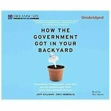 BOOK/AUDIOBOOK CD Jeff Gillman HOW THE GOVERNMENT GOT IN YOUR BACKYARD