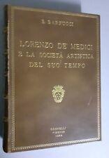 Lorenzo De' Medici e la società artistica del suo tempo - Gonnelli 1964 Barfucci