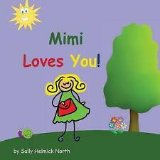 Mimi Loves You! by North, Sally Helmick -Paperback