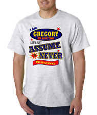 Bayside Made USA T-shirt Am Gregory To Save Time Let's Just Assume Never Wrong