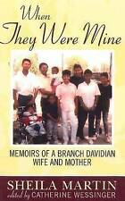 When They Were Mine: Memoirs of a Branch Davidian Wife and Mother-ExLibrary