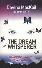 The Dream Whisperer: Unlock the Power of Your Dreams, MacKail, Davina