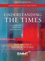 Understanding the Times : A Survey of Competing Worldviews by David A. Noebel...