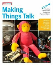 Making Things Talk: Practical Methods for Connecting Physical Objects by Tom Igo