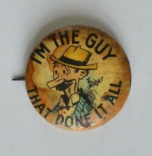 """I'm The Guy That Done It All"" Celluloid Pinback Button (Tokio Cigarette)"