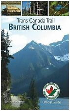 NEW Trans Canada Trail: British Columbia by Bruce Obee