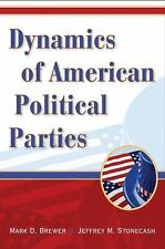 Dynamics of American Political Parties by Jeffrey M. Stonecash and Mark D....