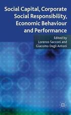 Social Capital, Corporate Social Responsibility, Economic Behaviour And Perfo...