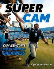 Super Cam: Cam Newton?s Rise to Panthers Greatness