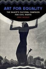 NEW - Art for Equality: The NAACP's Cultural Campaign for Civil Rights